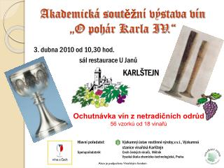 """Akademická sout ěž ní výstava vín """"O pohár Karla IV."""""""