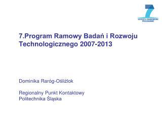 7.Program Ramowy Badań i Rozwoju Technologicznego 2007-2013
