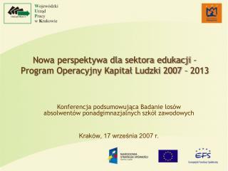 Nowa perspektywa dla sektora edukacji – Program Operacyjny Kapitał Ludzki 2007 – 2013