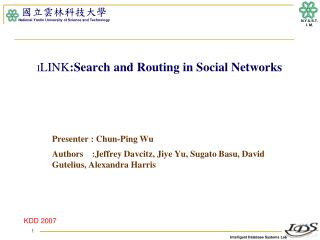I LINK :Search  and Routing in Social Networks