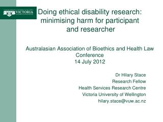 Dr Hilary Stace Research Fellow Health Services Research Centre Victoria University of Wellington