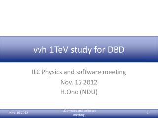 vvh  1TeV study for DBD