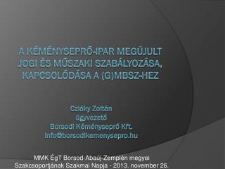 A kéményseprő-ipar megújult jogi és műszaki szabályozása, kapcsolódása a (G) MBSZ-hez