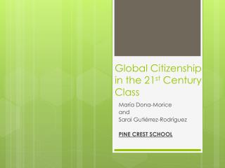 Global Citizenship in the 21 st  Century Class