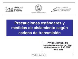 Precauciones estándares y medidas de aislamiento según cadena de transmisión