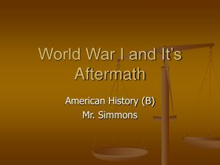 World War I and It's Aftermath