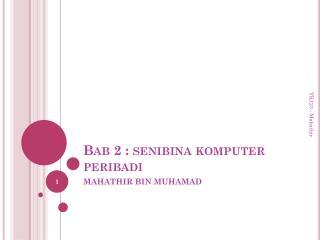 Bab  2 :  senibina komputer peribadi