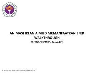 ANIMASI IKLAN A MILD MEMANFAATKAN EFEK WALKTHROUGH M.Arief.Rachman. 32101274.