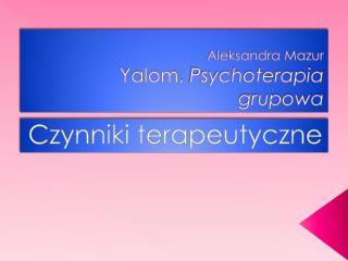 Aleksandra Mazur Yalom ,  Psychoterapia grupowa