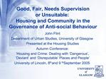 Good, Fair, Needs Supervision  or Unsuitable: Housing and Community in the Governance of Anti-social Behaviour