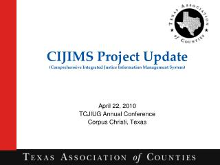 CIJIMS Project Update (Comprehensive Integrated Justice Information Management System)