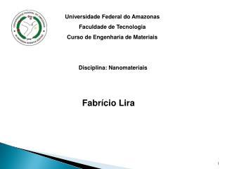 Universidade Federal do Amazonas Faculdade de Tecnologia Curso  de Engenharia de Materiais