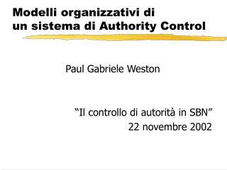 Modelli organizzativi di un sistema di Authority Control