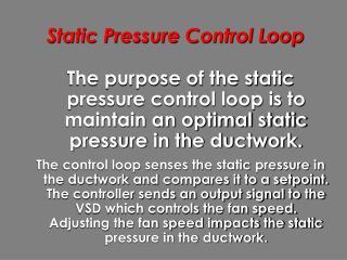 Static Pressure Control Loop