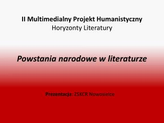II Multimedialny Projekt Humanistyczny  Horyzonty Literatury