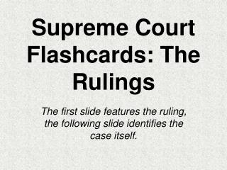Supreme Court Flashcards: The Rulings