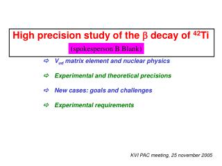 H igh precision study of the  ?  decay of  42 Ti ? 	V ud  matrix element and nuclear physics