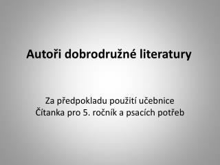 Autoři dobrodružné literatury