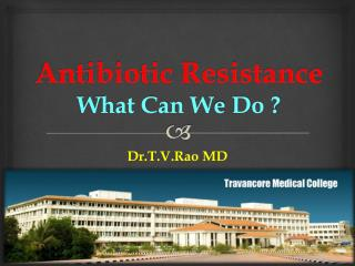 Antibiotic Resistance What Can  W e  D o ?
