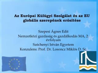Az Európai Külügyi Szolgálat és az EU globális szerepének erősítése