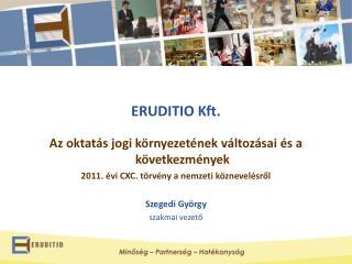ERUDITIO Kft. Az oktatás jogi környezetének változásai és a következmények