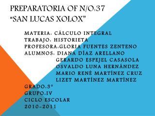 "Preparatoria of n/o:37 ""san Lucas xolox """