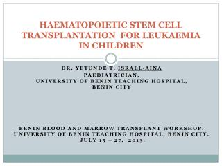 HAEMATOPOIETIC STEM CELL TRANSPLANTATION  FOR LEUKAEMIA IN CHILDREN