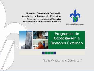 """"""" Lis de Veracruz:  Arte, Ciencia, Luz """""""