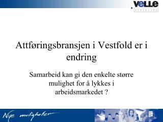 Attføringsbransjen i  Vestfold er i  endring