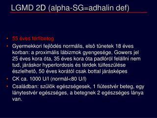 LGMD 2 D  (alpha-SG=adhalin def)
