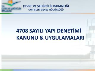 4708  SAYILI YAPI DENETİMİ KANUNU & UYGULAMALARI