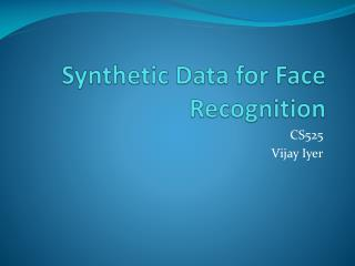 Synthetic Data for Face Recognition