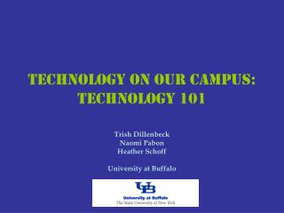 Technology on Our Campus: Technology 101