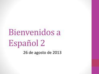 Bienvenidos  a  Español  2