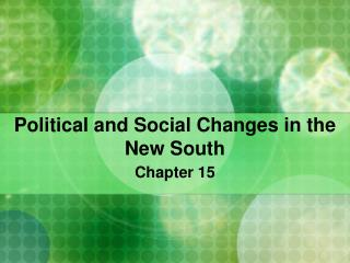Political and Social Changes in the New South