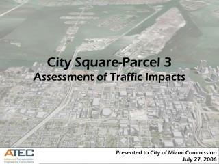 City Square-Parcel 3 Assessment of Traffic Impacts