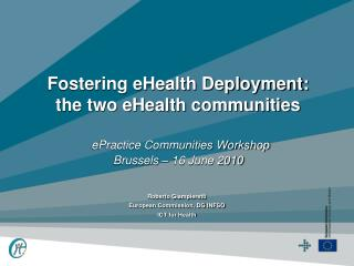 Roberto Giampieretti European Commission, DG INFSO ICT for Health