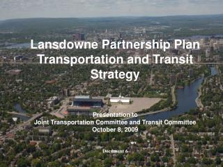 Lansdowne Partnership Plan Transportation and Transit Strategy Presentation to