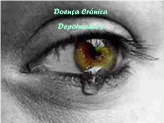 Doença Crónica Depoimentos