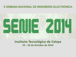Instituto Tecnológico de  C elaya 22 - 24 de Octubre de 2014