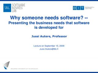 Why someone needs software? -- Presenting the business needs that software is developed for