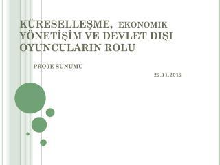 KÜRESELLEŞME ,  ekonomik YÖNETİŞİM  VE DEVLET DIŞI OYUNCULARIN ROLU