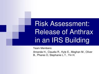 Risk Assessment: Release of Anthrax in an IRS Building