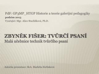Zbyněk  fišer : Tvůrčí psaní Malá učebnice technik tvůrčího psaní