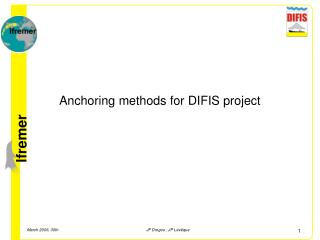 Anchoring methods for DIFIS project