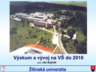 Výskum a vývoj na VŠ do 2010
