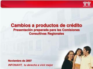 Cambios a productos de crédito Presentación preparada para las Comisiones Consultivas Regionales