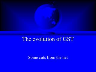 The evolution of GST