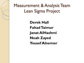 Measurement & Analysis Team Lean  Sigma Project
