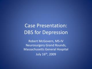 Case Presentation:  DBS for Depression